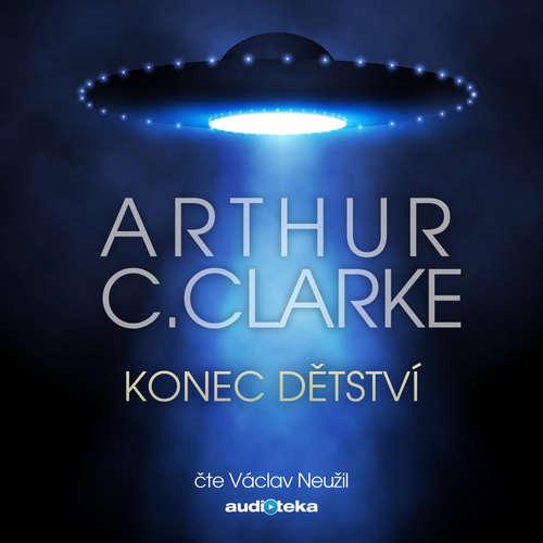 Audiokniha Konec dětství - Arthur Charles Clarke - Václav Neužil