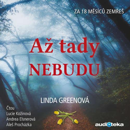 Audiokniha Až tady nebudu - Linda Greenová - Andrea Elsnerová