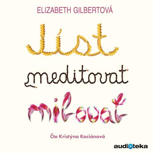Audiokniha Jíst, meditovat, milovat - Elizabeth Gilbertová - Kristýna Kociánová