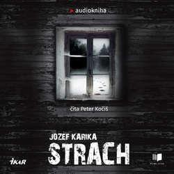 Strach - Jozef Karika (Audiokniha)