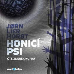 Audiokniha Honicí psi - Jørn Lier Horst - Zdeněk Kupka