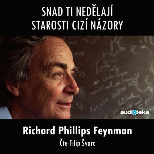 Audiokniha Snad ti nedělají starosti cizí názory - Richard Phillips Feynman - Filip Švarc