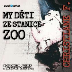 Audiokniha My děti ze stanice ZOO - Christiane V. Felscherinow - Michal Jagelka