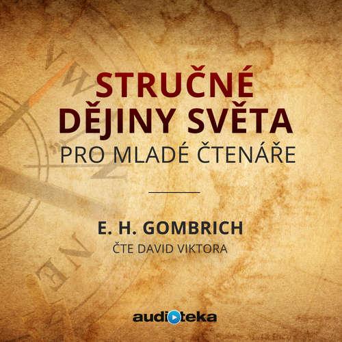 Audiokniha Stručné dějiny světa pro mladé čtenáře - Ernst Hans Gombrich - David Viktora