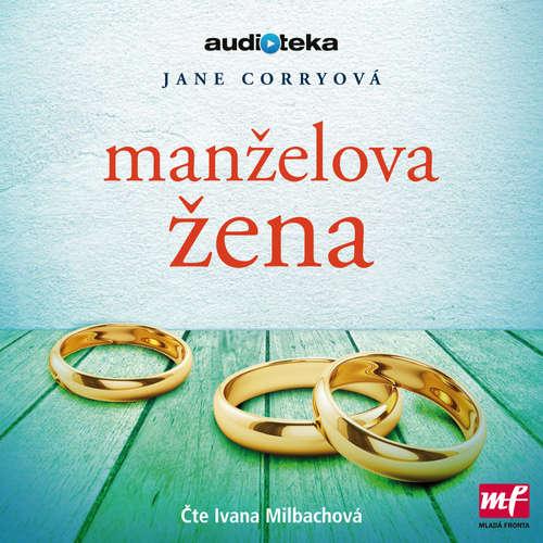 Audiokniha Manželova žena - Jane Corryová - Ivana Milbachová