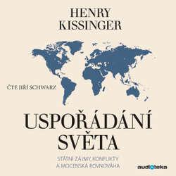 Audiokniha Uspořádání světa - Henry Kissinger - Jiří Schwarz