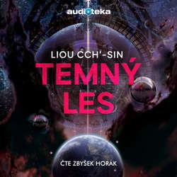 Audiokniha Temný les - Liou Cch'-sin - Zbyšek Horák