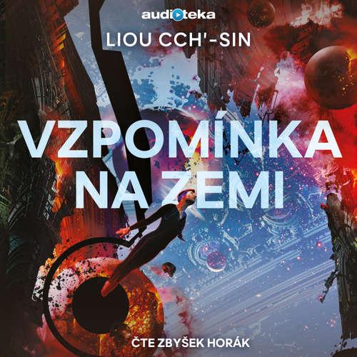 Audiokniha Vzpomínka na Zemi - Liou Cch'-sin - Zbyšek Horák