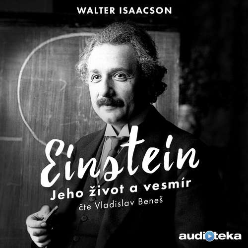 Audiokniha Einstein - Jeho život a vesmír - Walter Isaacson - Vladislav Beneš