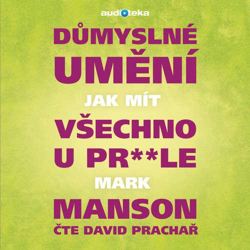 Audiokniha Důmyslné umění, jak mít všechno u pr**le - Mark Manson - David Prachař