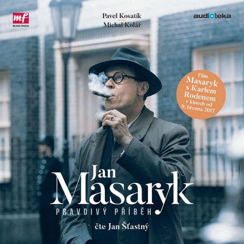 Audiokniha Jan Masaryk - Pravdivý příběh - Pavel Kosatík - Jan Šťastný