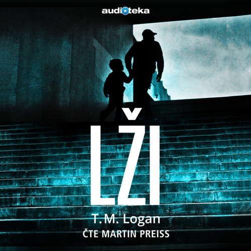 Audiokniha Lži - T. M. Logan - Martin Preiss