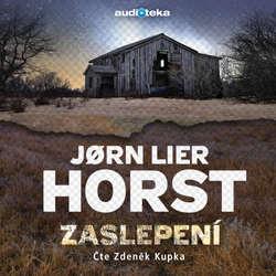 Audiokniha Zaslepení - Jørn Lier Horst - Zdeněk Kupka