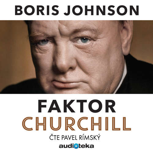 Audiokniha Faktor Churchill - Boris Johnson - Pavel Rímský