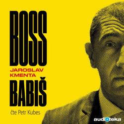 Audiokniha Boss Babiš - Jaroslav Kmenta - Petr Kubes