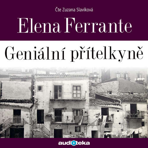 Audiokniha Geniální přítelkyně - Elena Ferrante - Zuzana Slavíková