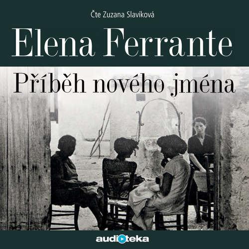 Audiokniha Příběh nového jména - Elena Ferrante - Zuzana Slavíková