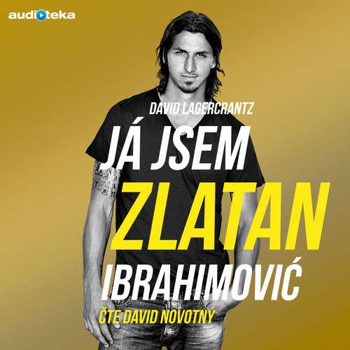 Audiokniha Já jsem Zlatan Ibrahimović - David Lagercrantz - David Novotný
