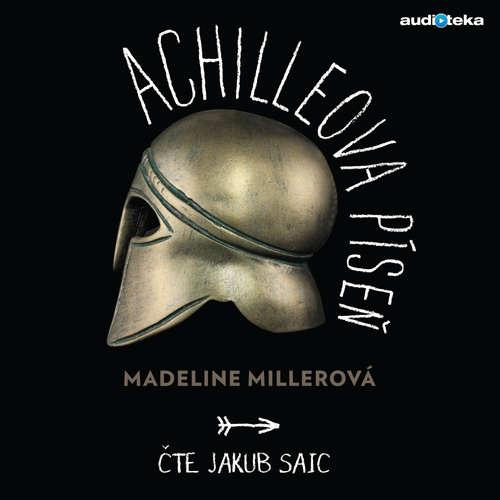 Audiokniha Achilleova píseň - Madeline Millerová - Jakub Saic