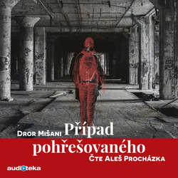 Audiokniha Případ pohřešovaného - Dror Mišani - Aleš Procházka