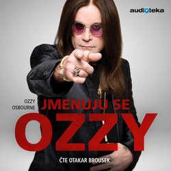 Audiokniha Jmenuju se Ozzy - Ozzy Osbourne - Otakar Brousek ml.
