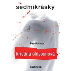Audiokniha Sedmikrásky - Kristina Ohlssonová - Petr Pochop