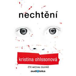 Audiokniha Nechtění - Kristina Ohlssonová - Michal Gulyáš