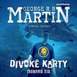 Audiokniha Trumfová esa - George R. R. Martin - Michal Stalmach