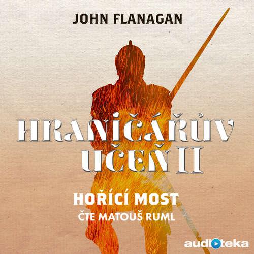 Audiokniha Hořící most - John Flanagan - Matouš Ruml