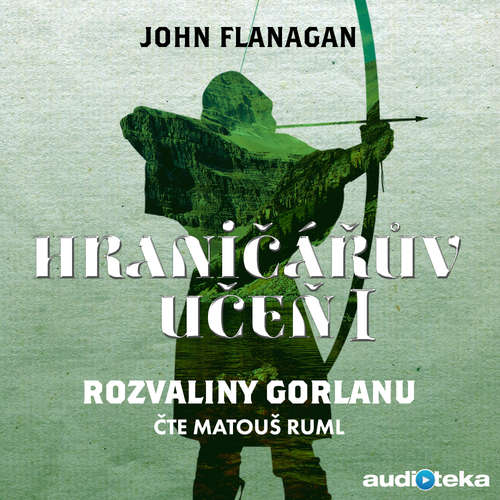 Audiokniha Rozvaliny Gorlanu - John Flanagan - Matouš Ruml