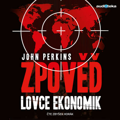 Audiokniha Zpověď lovce ekonomik - John Perkins - Zbyšek Horák