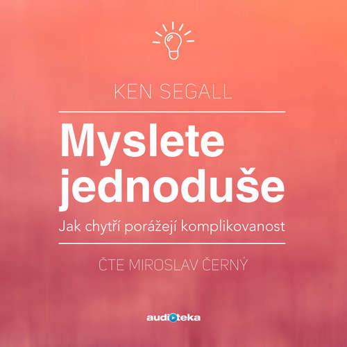Audiokniha Myslete jednoduše - Jak chytří porážejí komplikovanost - Ken Segall - Miroslav Černý