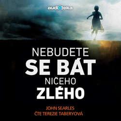 Audiokniha Nebudete se bát ničeho zlého - John Searles - Terezie Taberyová