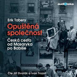 Audiokniha Opuštěná společnost - Erik Tabery - Jiří Dvořák