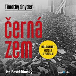 Audiokniha Černá zem - Timothy Snyder - Pavel Rímský