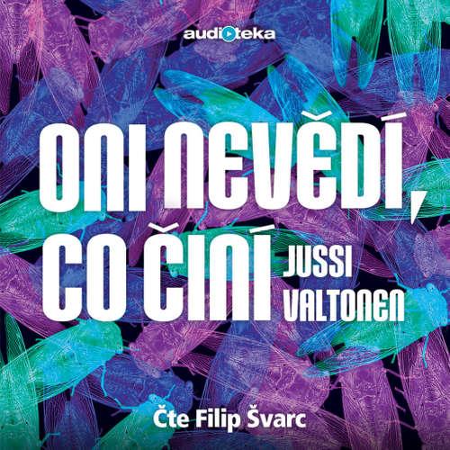 Audiokniha Oni nevědí, co činí - Jussi Valtonen - Filip Švarc