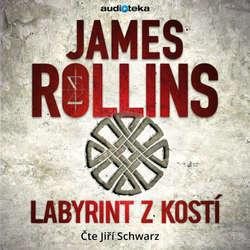 Audiokniha Labyrint z kostí - James Rollins - Jiří Schwarz