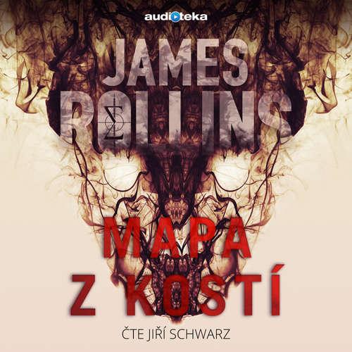 Audiokniha Mapa z kostí - James Rollins - Jiří Schwarz