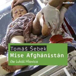 Audiokniha Mise Afghánistán - Tomáš Šebek - Tomáš Šebek
