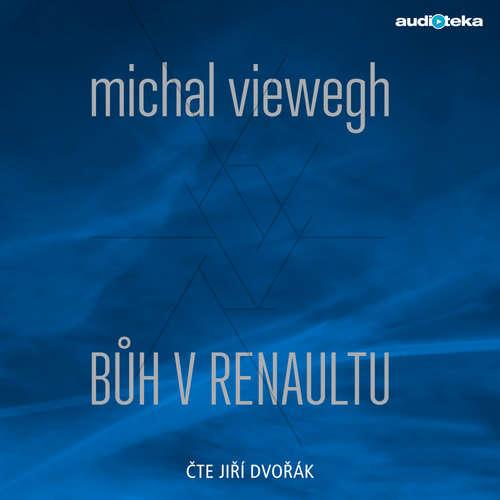Audiokniha Bůh v renaultu - Michal Viewegh - Jiří Dvořák