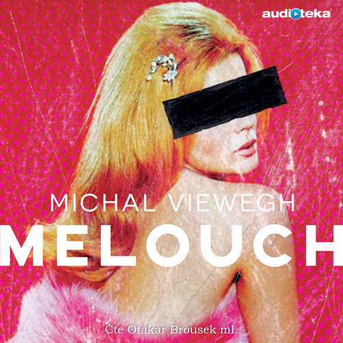 Audiokniha Melouch - Michal Viewegh - Otakar Brousek ml.