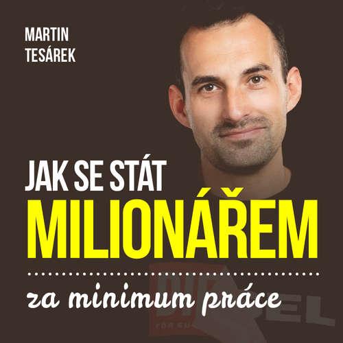 Audiokniha Jak se stát milionářem za minimum aneb 16 důvodů proč investovat do nemovitostí - Martin Tesárek - Gustav Bubník
