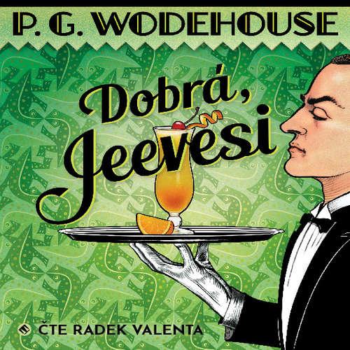Audiokniha Dobrá, Jeevesi - Pelham Grenville Wodehouse - Radek Valenta