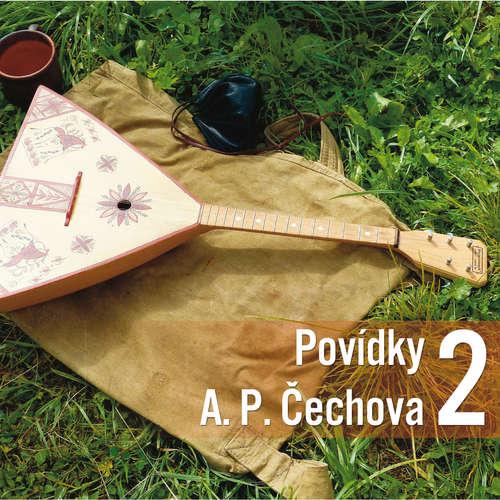 Audiokniha Povídky A.P.Čechova 2. - Anton Pavlovič Čechov - Jiří Adamíra