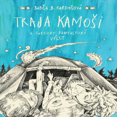 Audiokniha Traja kamoši a fakticky fantastický výlet - Barbora Kardošová - Richard Stanke