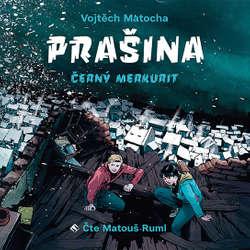 Audiokniha Prašina - Černý merkurit - Vojtěch Matocha - Matouš Ruml