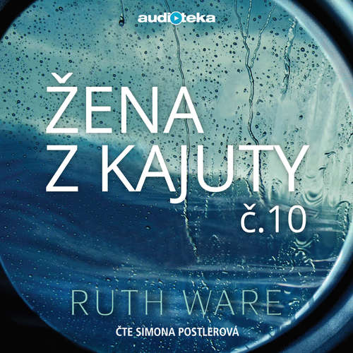 Audiokniha Žena z kajuty č. 10 - Ruth Ware - Simona Postlerová