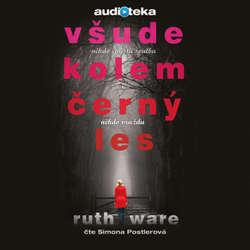 Audiokniha Všude kolem černý les - Ruth Ware - Simona Postlerová