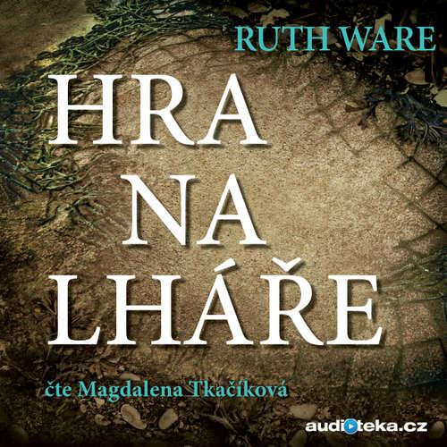 Audiokniha Hra na lháře - Ruth Ware - Magdalena Tkačíková