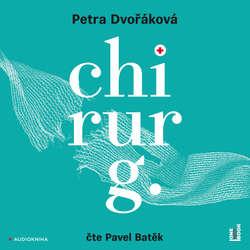 Audiokniha Chirurg - Petra Dvořáková - Pavel Batěk
